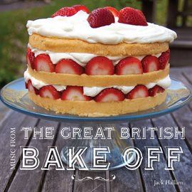 Music From The Great British Bake Off Opens in new window
